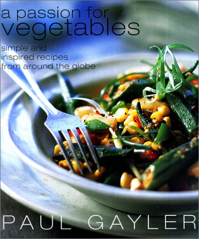 cookbook review of a passion for vegetables by paul gayler
