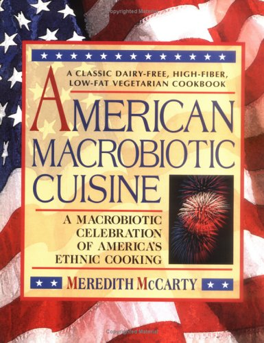 American Macrobiotic Cuisine: A Macrobiotic Celebration of ...
