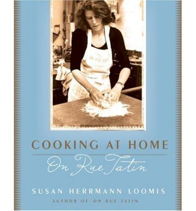 cookbook review of cooking at home on rue tatin by susan hermann loomis
