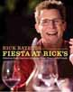 Fiesta at Rick's: Fabulous Food, Luscious Libations, Great Times with Friends